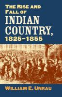 The Rise and Fall of Indian Country, 1825-1855