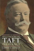The William Howard Taft Presidency