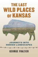 The Last Wild Places of Kansas