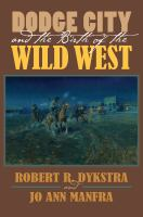 Dodge City and the Birth of the Wild West