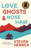 Love, Ghosts & Nose Hair