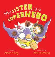 My Sister Is A Superhero