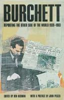 Burchett Reporting the Other Side of the World, 1939-1983