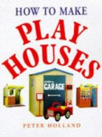 How to Make Play Houses