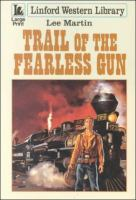 Trail of the Fearless Gun