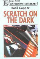 Scratch on the Dark