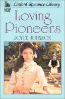 Loving Pioneers