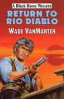 Return to Rio Diablo