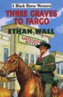 Three Graves to Fargo