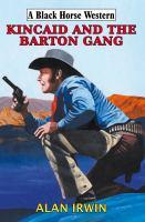 Kincaid and the Barton Gang