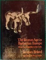 The Bronze Age In Barbarian Europe