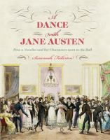 A dance with Jane Austen : how a novelist and her characters went to the ball