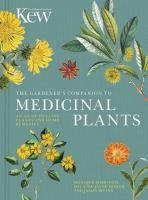 The gardener's companion to medicinal plants : an A-Z of healing plants and home remedies