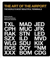 The Art of the Airport : the World's Most Beautiful Terminals