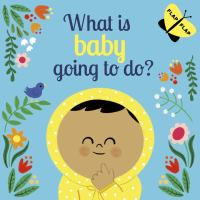 What Is Baby Going to Do?