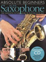 Absolute Beginners Alto Saxophone