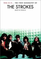 This Is It-- the First Biography of the Strokes