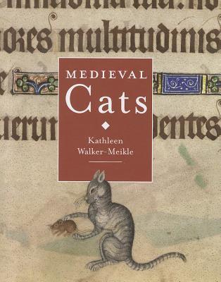 Medieval cats / Kathleen Walker-Meikle.