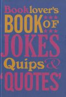 Booklover's Book of Jokes, Quips & Quotes