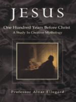 Jesus--one Hundred Years Before Christ