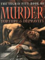 The Ingrid Pitt Book of Murder, Torture & Depravity