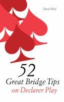52 Great Bridge Tips on Declarer Play