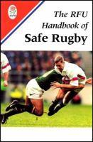 The RFU Handbook of Safe Rugby