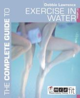 The Complete Guide to Exercise in Water