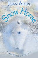 Snow Horse and Other Stories