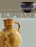 Slipware in the Collection of the Potteries Museum & Art Gallery