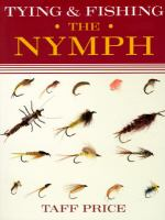 Tying And Fishing The Nymph