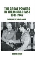 The Great Powers in the Middle East, 1941-1947