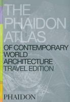 The Phaidon Atlas of Contemporary World Architecture Travel Edition