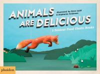 Animals Are Delicious : 3 Foldout Food Chain Books