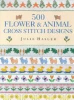 500 Flower and Animal Cross Stitch Designs