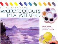 Watercolours in A Weekend