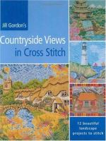 Jill Gordon's Countryside Views in Cross Stitch