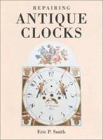 Repairing Antique Clocks