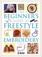 The Beginner's Guide to Freestyle Embroidery