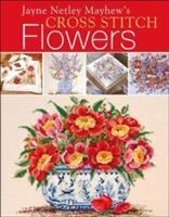Jayne Netley Mayhew's Cross Stitch Flowers