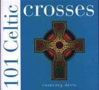 101 Celtic Crosses