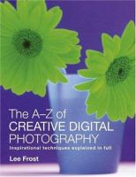 The A-Z of Creative Digital Photography