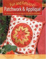 Fun and Fabulous Patchwork & Appliqué