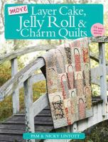 More Layer Cake, Jelly Roll & Charm Quilts