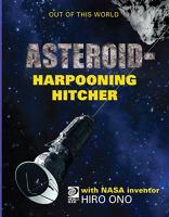 Meet NASA Inventor Masahiro Ono and His Team's Asteroid-harpooning Hitcher