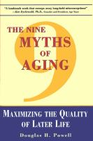 The Nine Myths of Aging