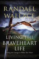 Living the Braveheart Life
