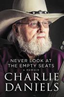 Never Look at the Empty Seats : A Memoir