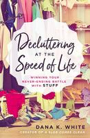 Decluttering at the Speed of Life