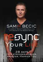 Resync Your Life : 28 Days to A Stronger, Leaner, Smarter, Happier You